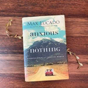 """Max Lucado """"Anxious for Nothing"""""""